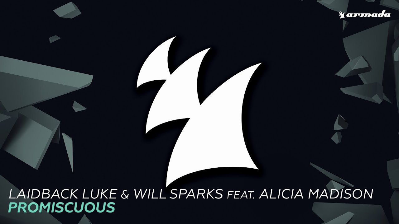 Laidback Luke & Will Sparks feat. Alicia Madison - Promiscuous (2016)