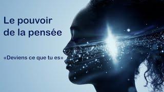 Le pouvoir de la pensée :  « Deviens ce que tu es »  Coaching, hypnose, mémoire cellulaire, énergie