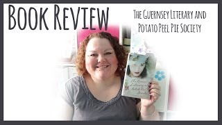 Book Review of The Guernsey Literary and Potato Peel Pie Society by Mary Ann Shaffer & Annie Barrows