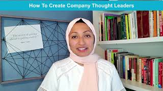 How To Create Company Thought Leaders