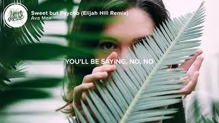 Ava Max - Sweet but Psycho (Lyrics) Elijah Hill Remix Video