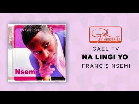 Francis NSEMI / Na lingi Yo