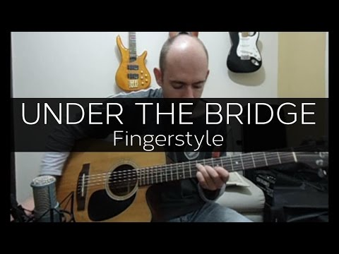 Under the Bridge (Red Hot Chili Peppers) - Acoustic Guitar Solo Cover (Violão Fingerstyle)
