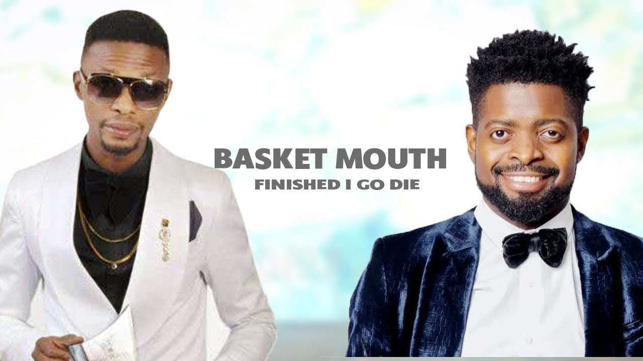 BASKET MOUTH FINISHED I GO DIE ON STAGE  10 - LATEST NOLLYWOOD COMEDY SKIT