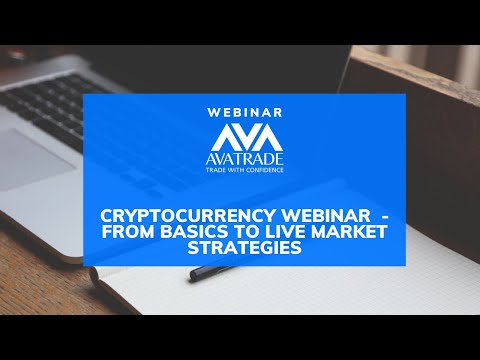 Cryptocurrency Webinar  - From basics to live market strategies
