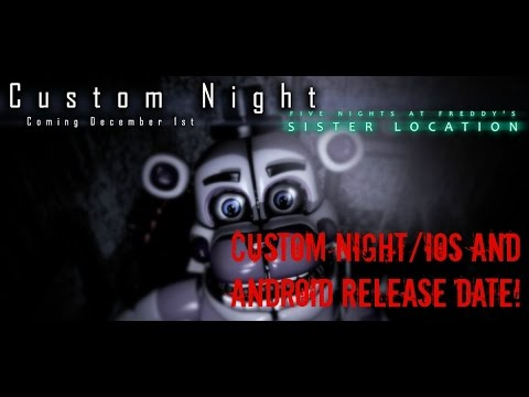 Sister Location:CUSTOM NIGHT AND IOS/ANDROID RELEASE DATE!