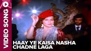 Haay Ye Kaisa Nasha Chadne Laga (Video Song) - Chorni - Helan