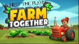 MY FIRST TIME PLAYING FARM TOGETHER!!!!!!!!