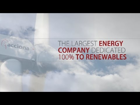 ACCIONA, the largest energy company dedicated 100% to renewable energy
