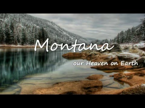 Montana, Our Heaven On Earth