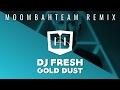 DJ Fresh - Gold Dust (Moombahteam Remix)