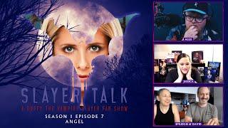 Slayer Talk - S01E07 - Angel | A Buffy the Vampire Slayer Fan Show