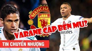 TIN NÓNG NỬA ĐÊM 19/3 | Varane sắp chia tay Real để tới M.U – PSG quyết không bán Mbappe cho Real