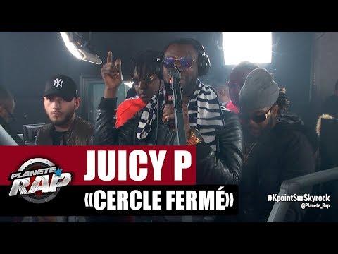 """Juicy P """"Cercle Fermé"""" #PlanèteRap"""