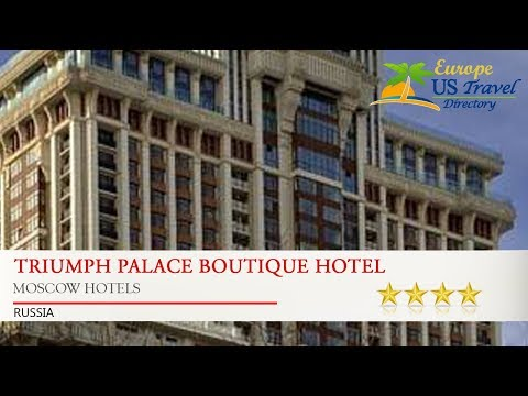 Triumph Palace Boutique Hotel - Moscow Hotels, Russia