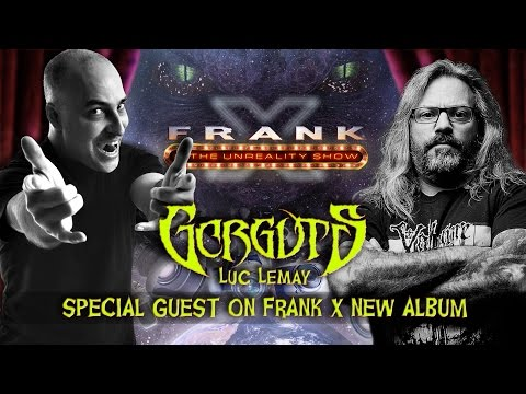 "Frank X New Album featuring Luc Lemay ""GORGUTS""  OUT NOW!!!"