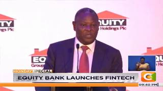 Equity Bank launches Fintech