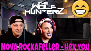 Nova Rockafeller - HEY YOU | THE WOLF HUNTERZ Reactions