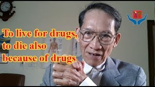 To live for drugs, but to die also because of drugs l DoNguyenThieu