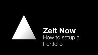 Zeit Now - How to setup a portfolio