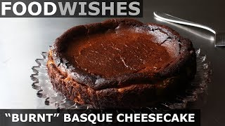 """Burnt"" Basque Cheesecake - Food Wishes"