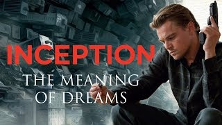 Inception - The Meaning Behind Dreams