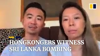 'It could have been us' – Hong Kong tourists recount Sri Lanka bombings