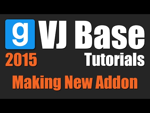 VJ Base Tutorials - Making New Addon (2015)