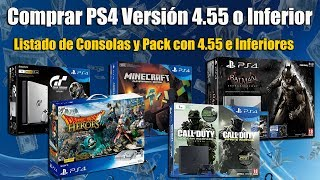 Comprar PS4 4.55 o inferior - Listado de Consolas y Packs