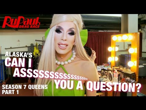 Part 1: Alaska's Can I Asssk You A Question? 12 Days of Crowning RuPaul's Drag Race Season 7
