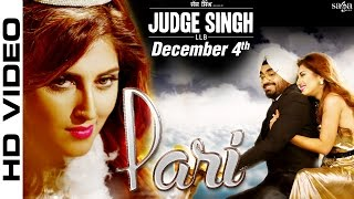Pari - Ravinder Grewal & Shipra Goyal - Judge Singh LLB - Latest Punjabi Songs 2015 - Sagahits