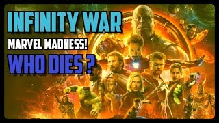 INFINITY WAR - Marvel Madness - Who will die!?