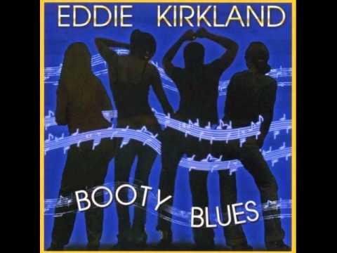 Eddie Kirkland - Make Love To Your Brain