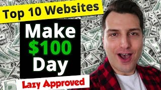 10 Websites to Make $100 a Day Online In 2019 (Lazy Approved)