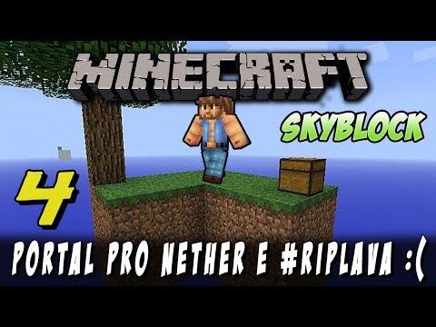 MINECRAFT SkyBlock #4:Andar Inferior,Portal Nether e #RIPLAVA !?