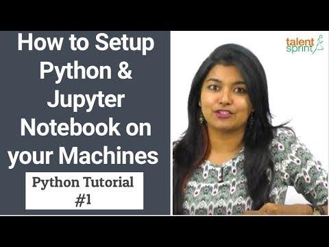 How to Setup Python and Jupyter   Python Tutorial #1    TalentSprint
