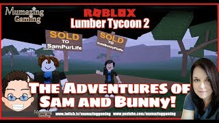 ROBLOX Roleplay THe Adventures of Sam and Bunny Part Five Lumber Tycoon 2