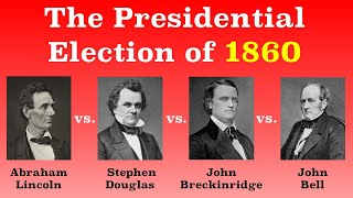 The American Presidential Election of 1860