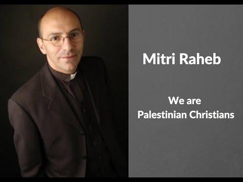Mitri Raheb | We are Palestinian Christians