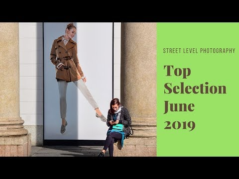 Street Photography: Top Selection - June 2019 -