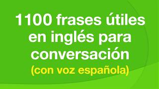 1100 frases útiles en inglés para conversación (con voz e...