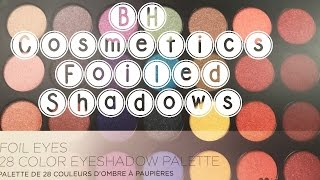 bh cosmetics foiled eyeshadow palette review swatches