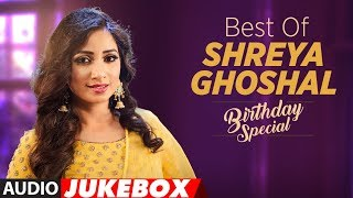 Best of Shreya Ghoshal  Songs | AUDIO JUEKBOX | Latest Shreya Ghoshal  Songs | Hindi Songs 2018