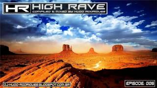 High Rave 006 (Compiled & Mixed By DJ Hugo Rodrigues)