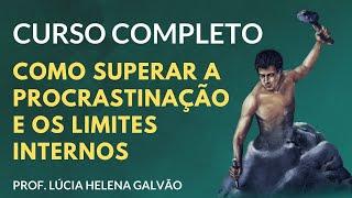 """MINI CURSO - Como superar os limites internos - baseado em """"A Guerra da Arte"""", LUCIA HELENA GALVAO"""
