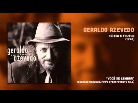 Geraldo Azevedo - Você se Lembra (Raízes e Frutos 1) [Áudio Oficial]