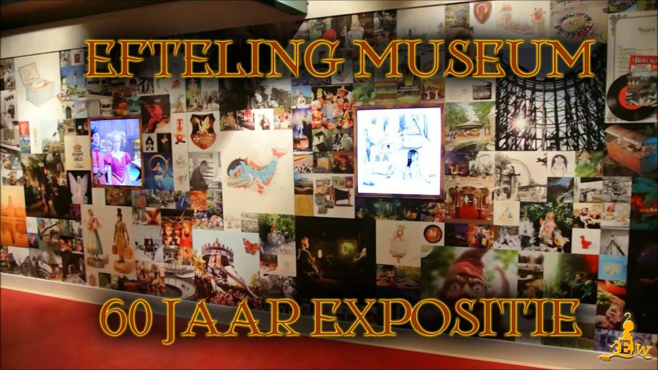 Efteling Museum Expositie 60 Jarig Jubileum Youtube