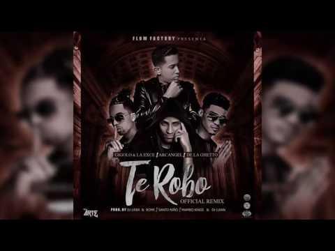 Te Robo - Arcangel & De La Ghetto Ft. Gigolo Y La Exce