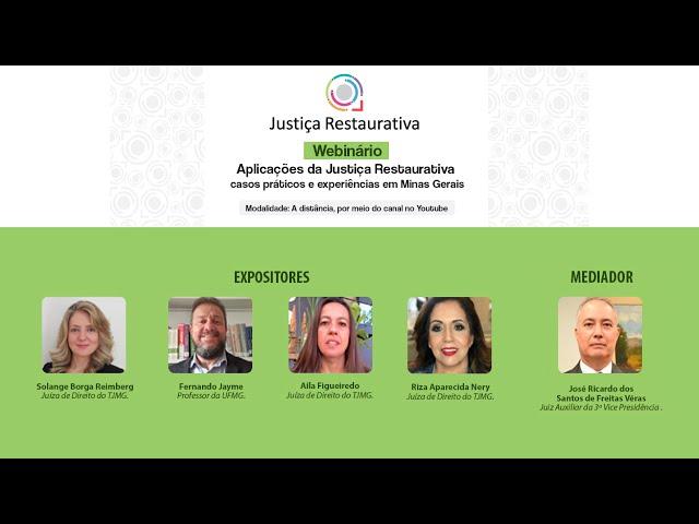 Webinário – Aplicações da Justiça Restaurativa – casos práticos e experiências em Minas Gerais