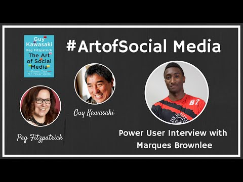 The Art of Social Media Power Users featuring Marques Brownlee, Guy Kawasaki, and  Peg Fitzpatrick